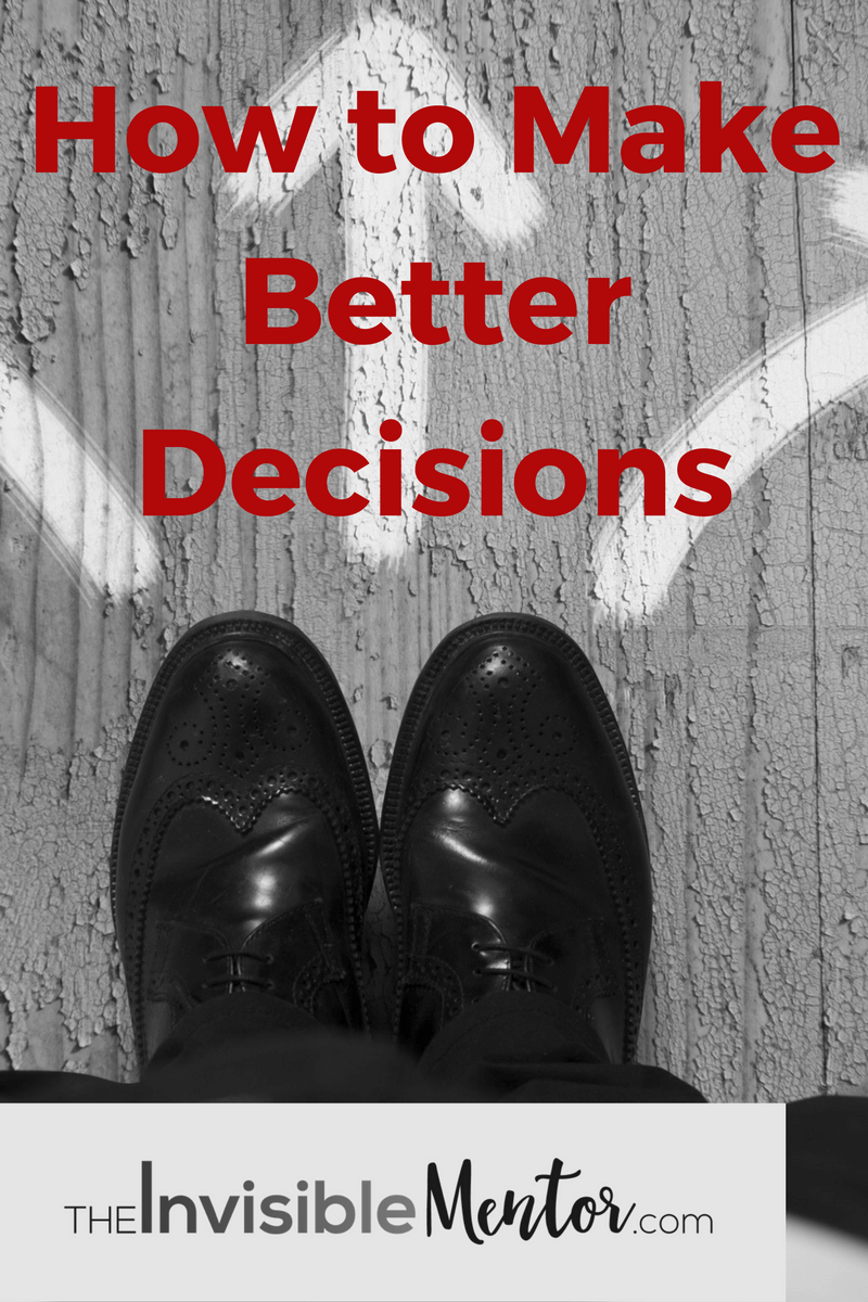 How to Make Better Decisions, make better decisions