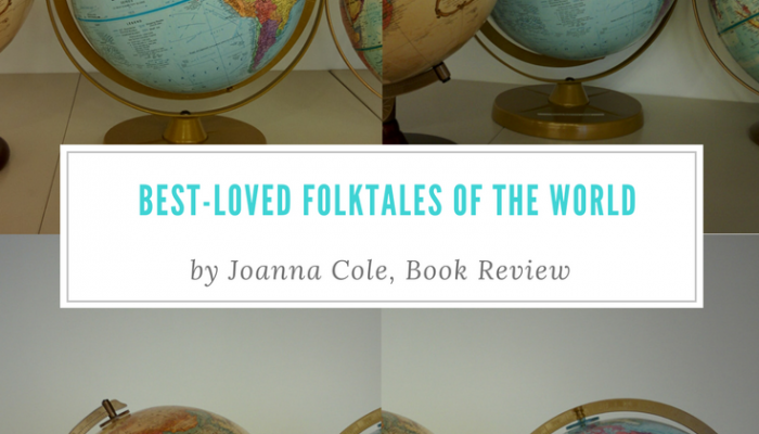 Best-Loved Folktales of the World by Joanna Cole, Book Review