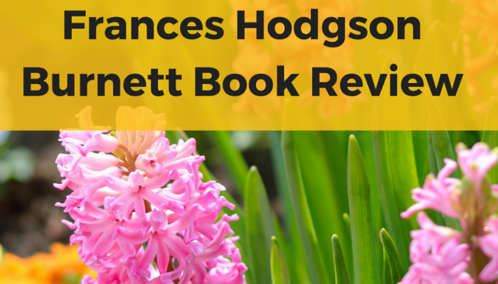 The Secret Garden By Frances Hodgson Burnett Book Review