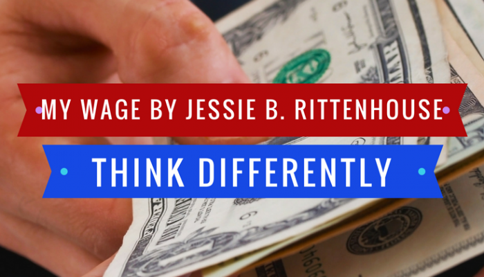 """My Wage"" by Jessie B. Rittenhouse – Think Differently"