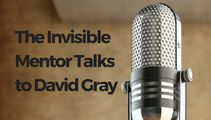 The Invisible Mentor Talks to David Gray
