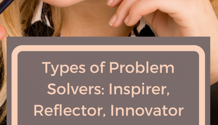 Types of Problem Solvers: Inspirer, Reflector, Innovator or Influencer, Which One Are You?