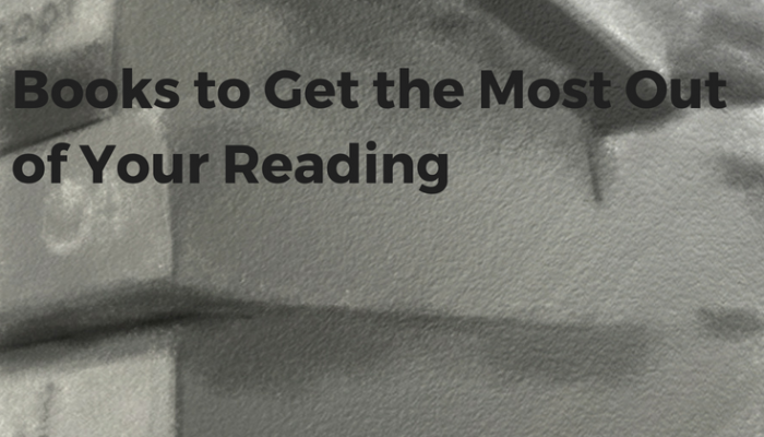 Books to Get the Most Out of Your Reading