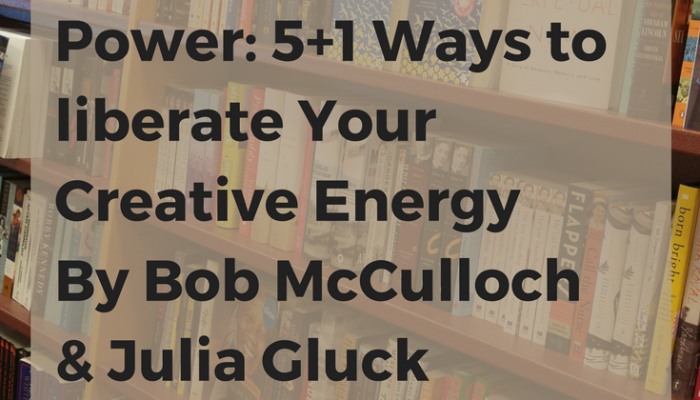 Book Review: The Vowels of Personal Power: 5+1 Ways to liberate Your Creative Energy by Bob McCulloch & Julia Gluck