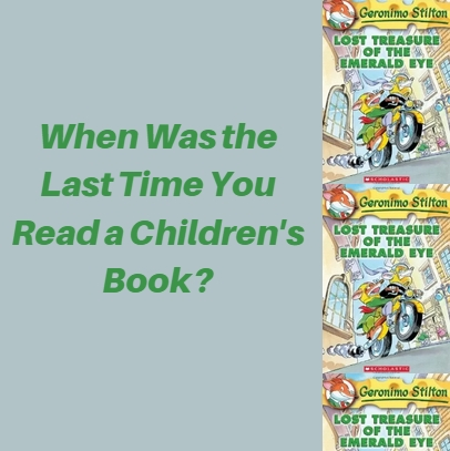 Lost Treasure of the Emerald Eye: When Was the Last Time You Read a Children's Book?