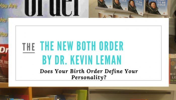 The New Birth Order by Dr. Kevin Leman: Does Your Birth Order Define Your Personality?