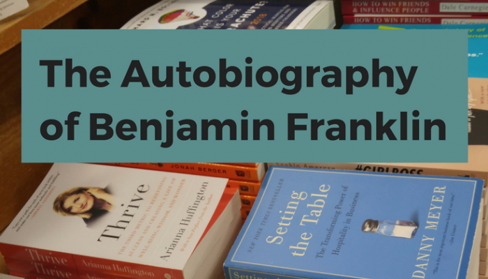 Review of The Autobiography of Benjamin Franklin