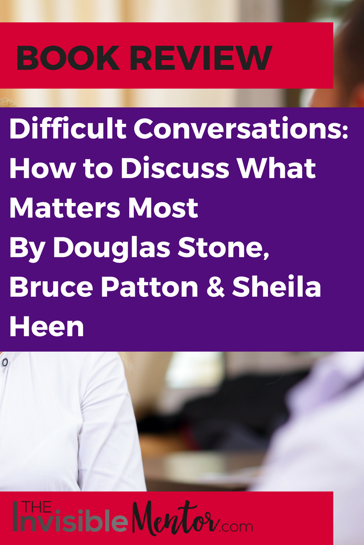 Difficult Conversations, Difficult Conversations Douglas Stone, Bruce Patton and Sheila Heen