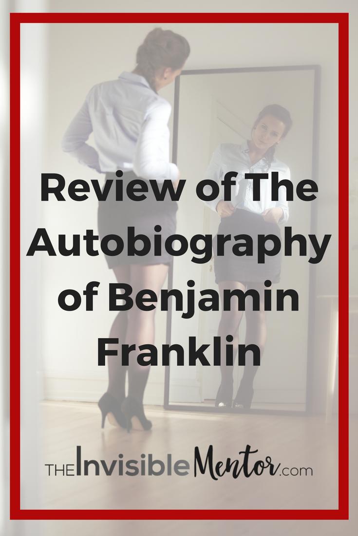Autobiography of Benjamin Franklin, benjamin franklin, ben franklin