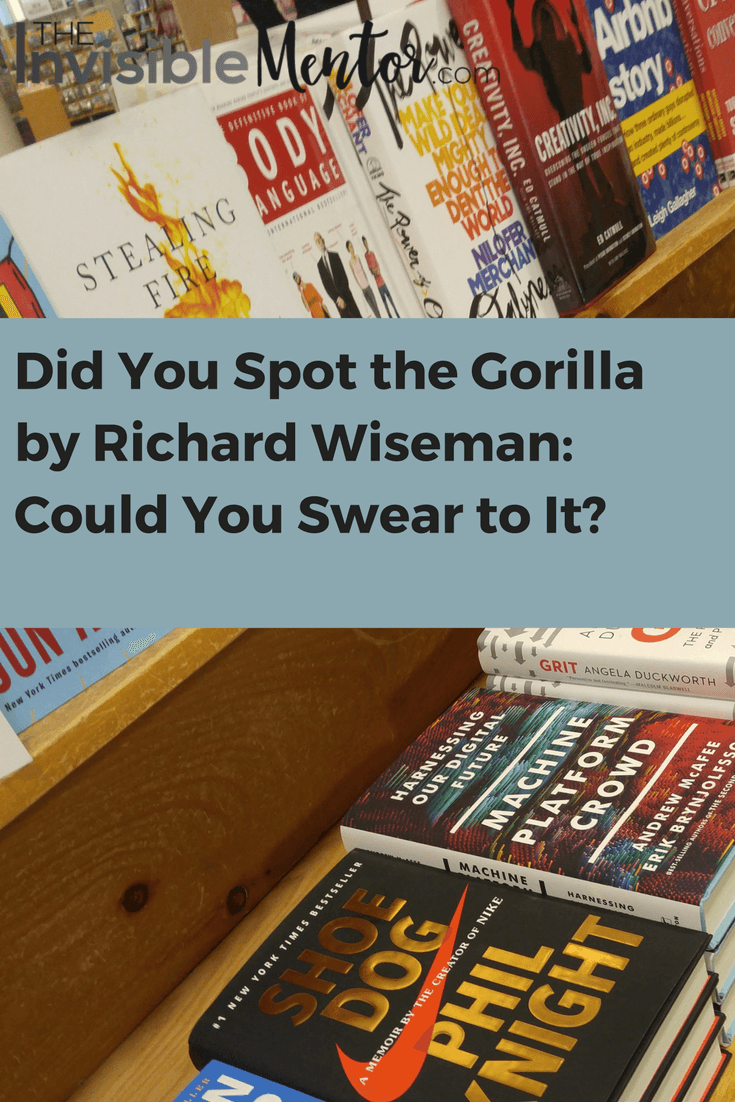 59 Seconds Richard Wiseman did you spot the gorilla: could you swear to it? - the