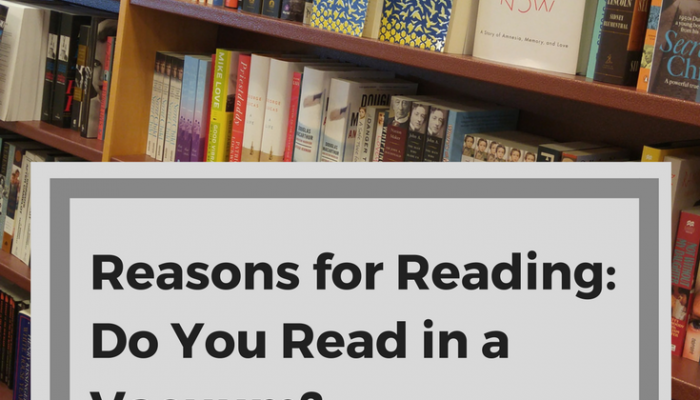 Reasons for Reading: Do You Read in a Vacuum?