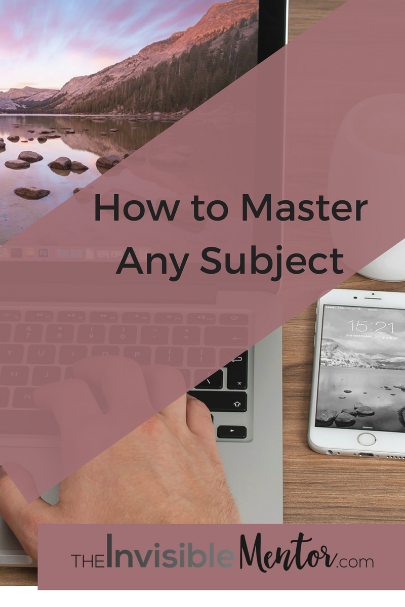 ,mastery subject matter,how to master a subject,how to master any subject,