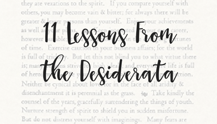 11 Lessons From The Desiderata