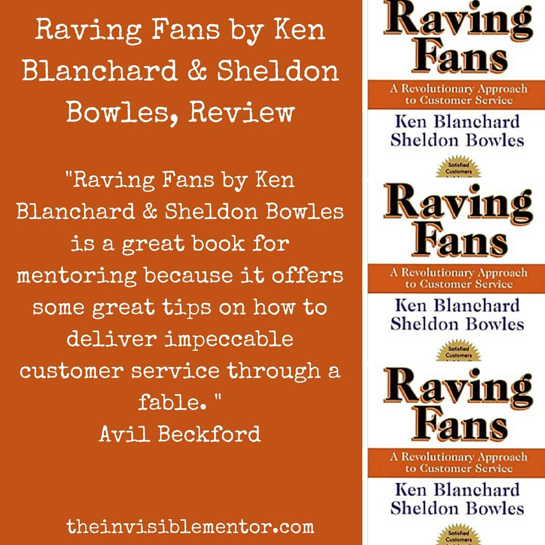 Raving Fans by Ken Blanchard & Sheldon Bowles