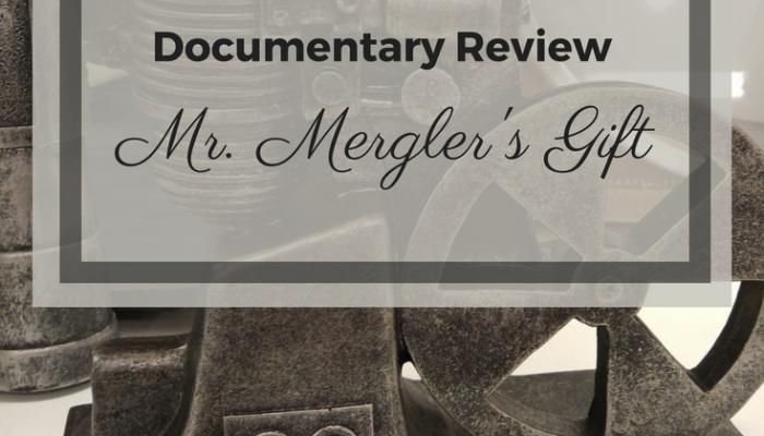 Review of the Documentary Mr. Mergler's Gift