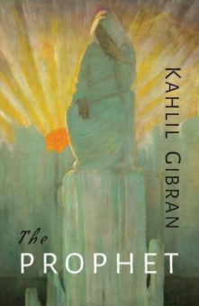 Book Review: The Prophet by Kahlil Gibran