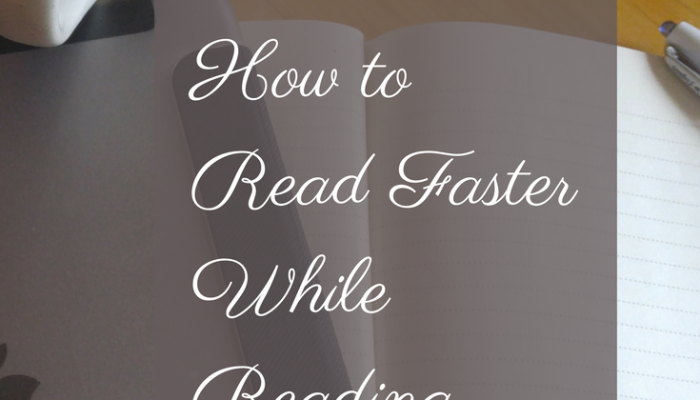 How to Read Faster While Reading Well