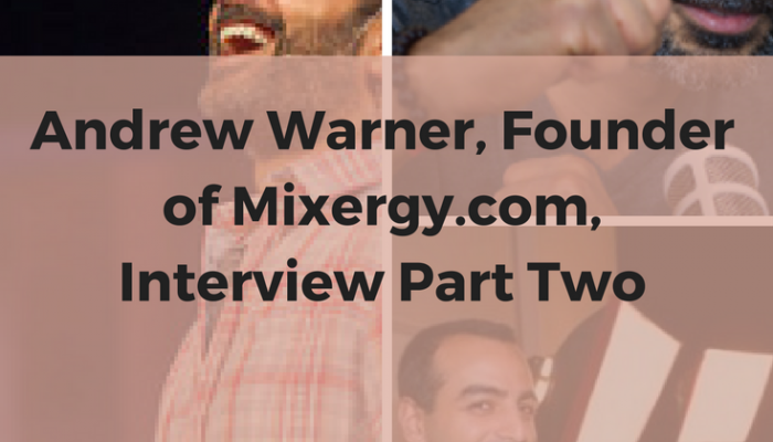 Andrew Warner, Founder of Mixergy.com, Interview Part Two