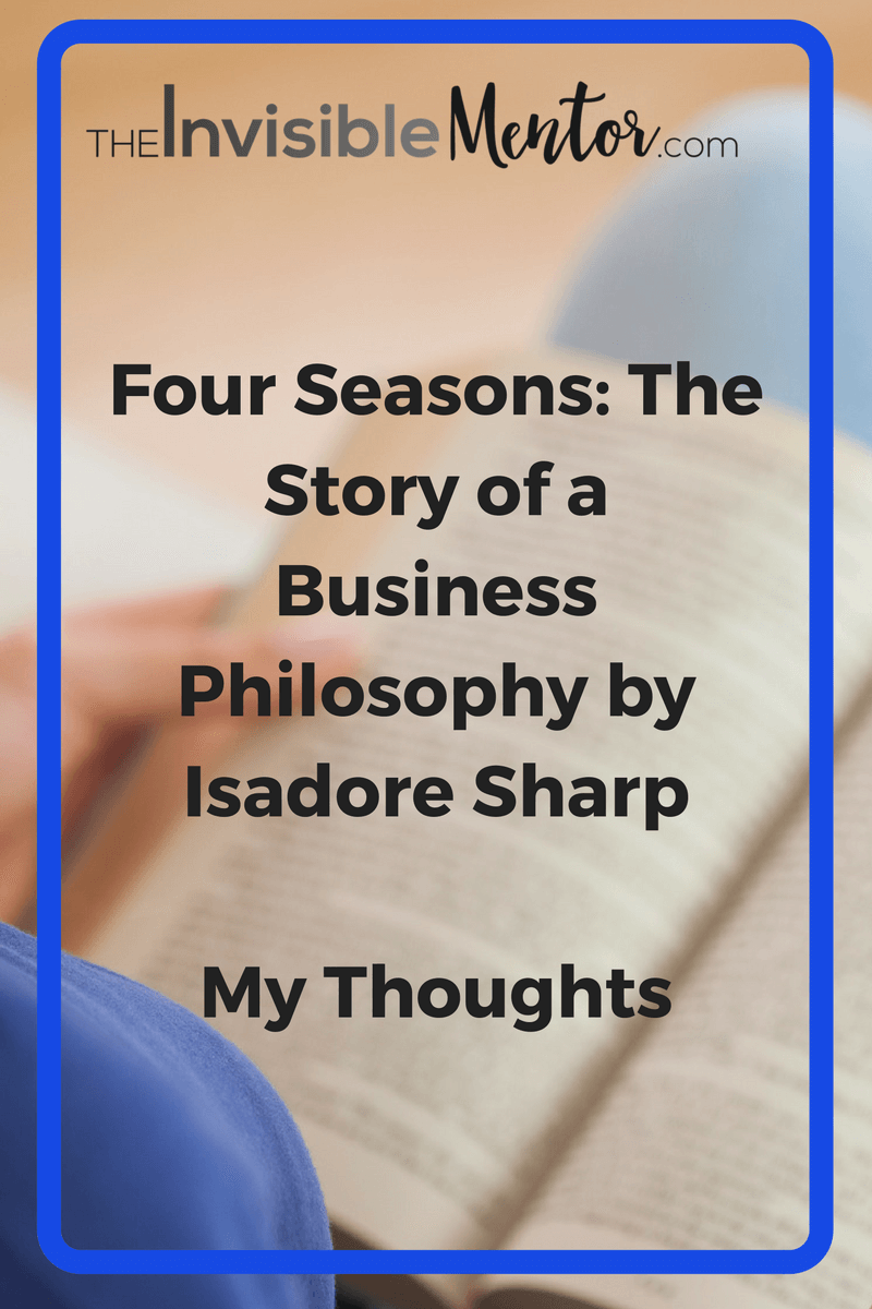 Four Seasons by Isadore Sharp,isadore sharp, four seasons isadore sharp,what does five star service look like,