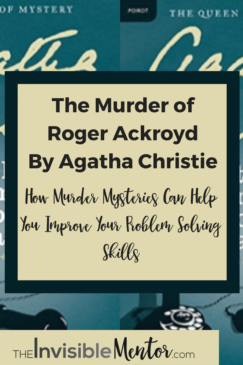 the murder of roger ackroyd by agatha christie,problem solving process steps, fun problem solving activities, solving problems equals success, how to improve problem solving skills, how to hone your problem solving skills,