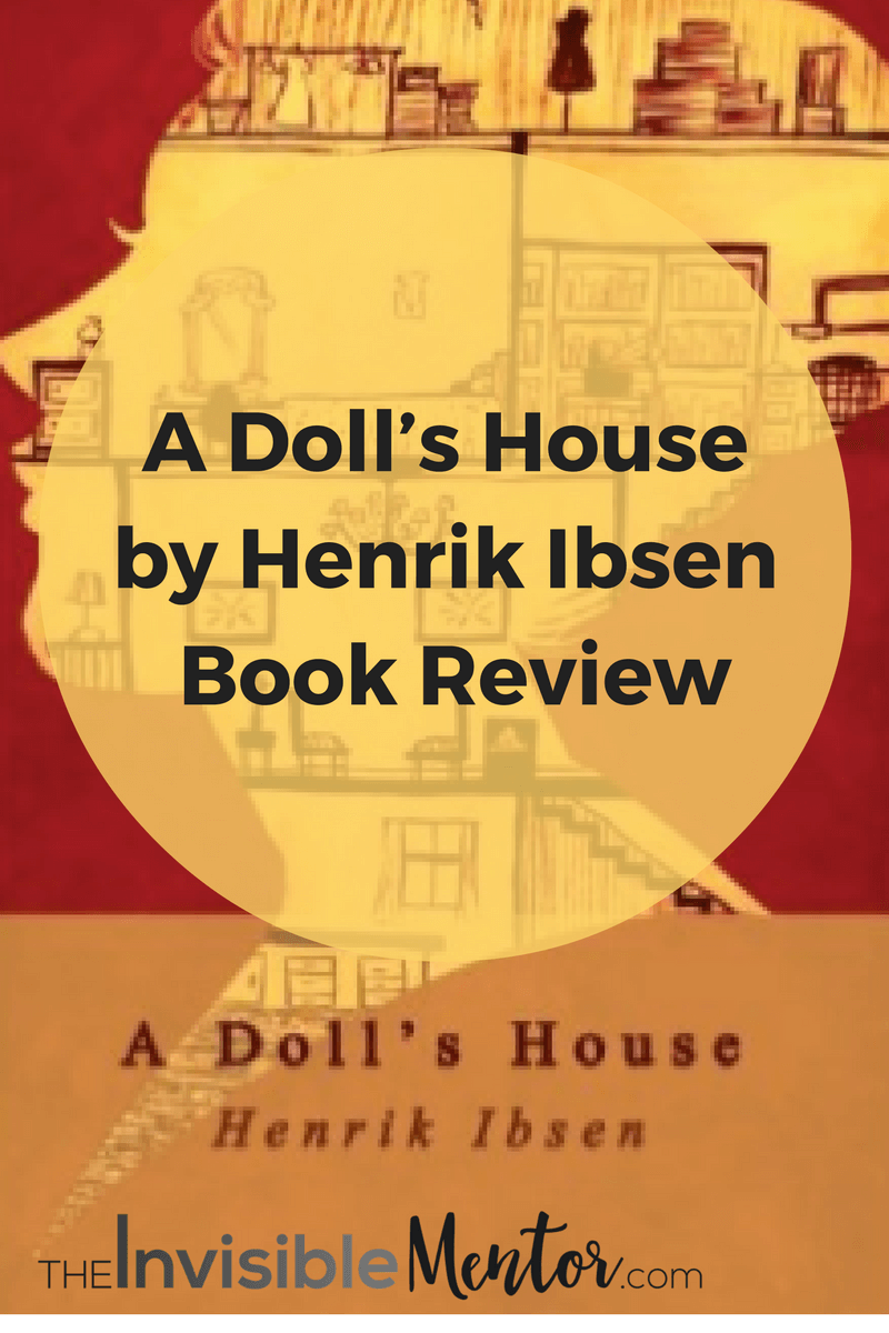 by critical doll essay henrik house ibsen A doll's house by henrik ibsen (1879) is based on a real situation in which a  norwegian, laura kieler, secretly borrowed money to save her sick husband's  life.