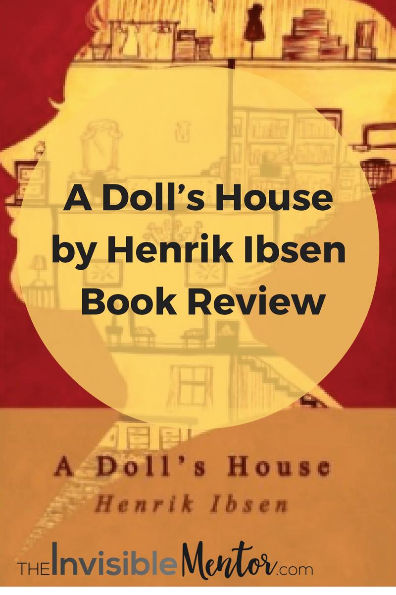 dolls house ibsen summary,dollhouse synopsis,A Doll's House,A Doll's House by Henrik Ibsen,summary dolls house, doll's house ibsen, doll's house henrik ibsen, doll's house, doll's house henril ibsen