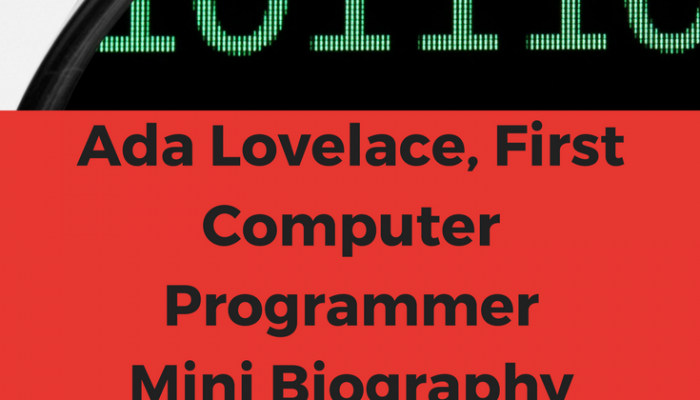Wisdom of Life: Ada Lovelace, First Computer Programmer
