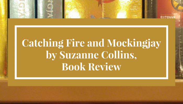 Catching Fire and Mockingjay by Suzanne Collins, Book Review
