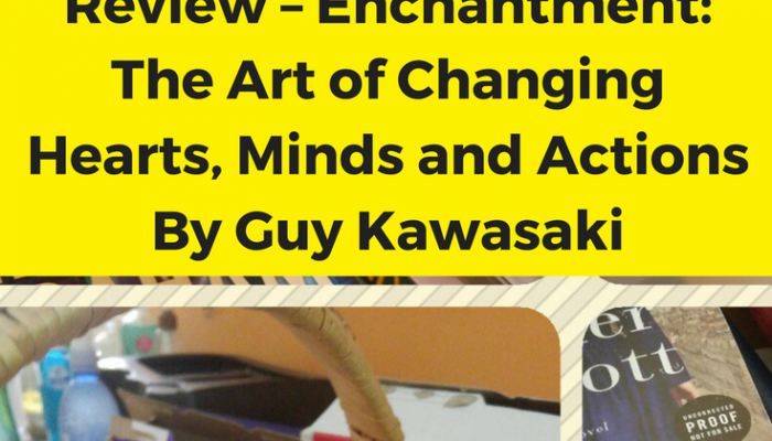 Review – Enchantment: The Art of Changing Hearts, Minds and Actions by Guy Kawasaki