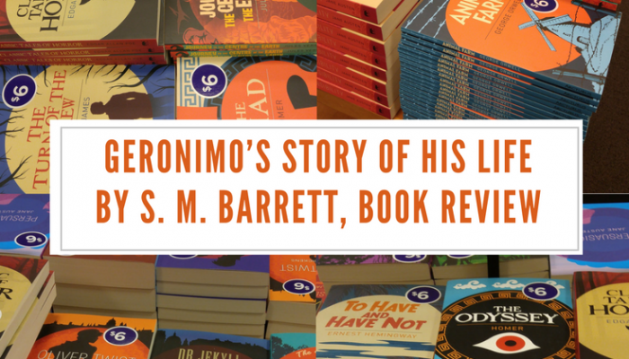 Review – Geronimo's Story of His Life by S. M. Barrett