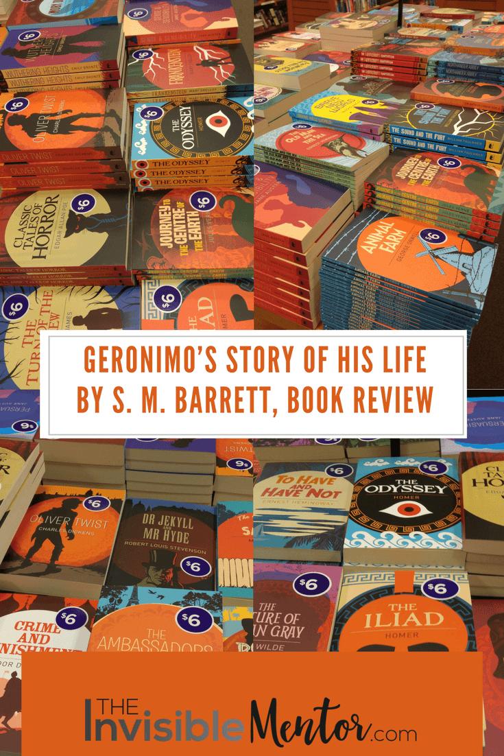 Geronimo's Story of His Life, Geronimo's Story of His Life summary, geronimo