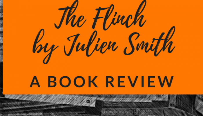 The Flinch by Julien Smith, a Book Review