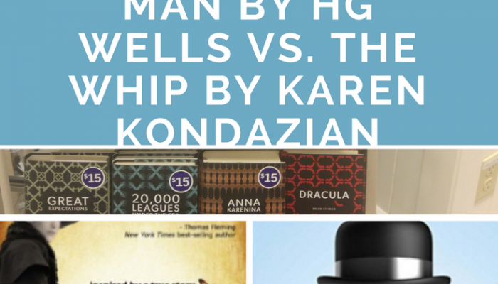 The Invisible Man by HG Wells vs. The Whip by Karen Kondazian
