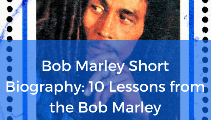 Bob Marley Short Biography: 10 Lessons from the Bob Marley Documentary