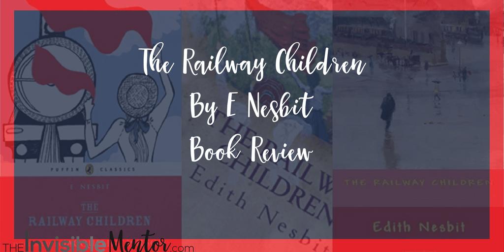 The Railway Children By E Nesbit Book Review,railway children story summary,e nesbit books,e nesbit novels,edith nesbit books