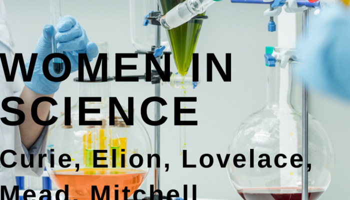 Women in Science – Curie, Elion, Lovelace, Mead, Mitchell