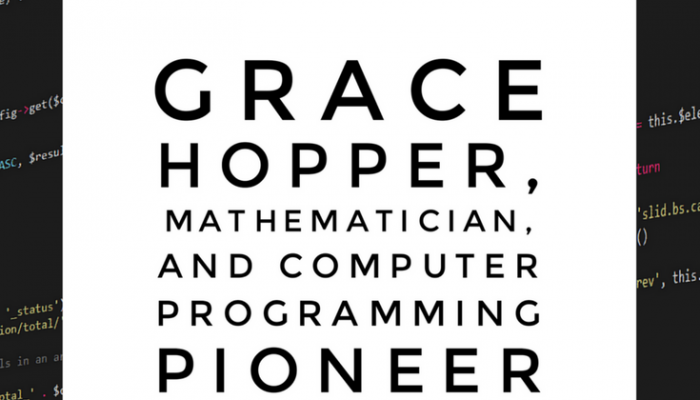 Grace Hopper, Mathematician & Computer Programming Pioneer