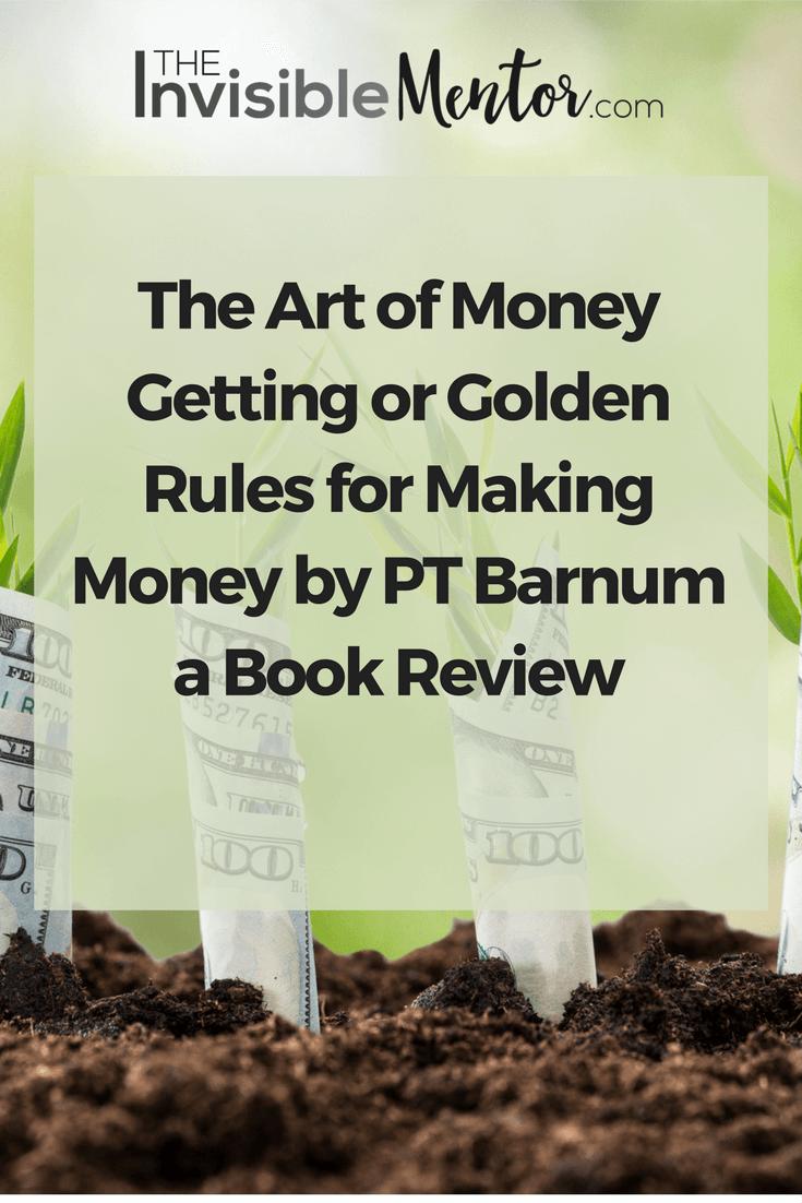 art of money getting,Golden Rules for Making Money,PT Barnum