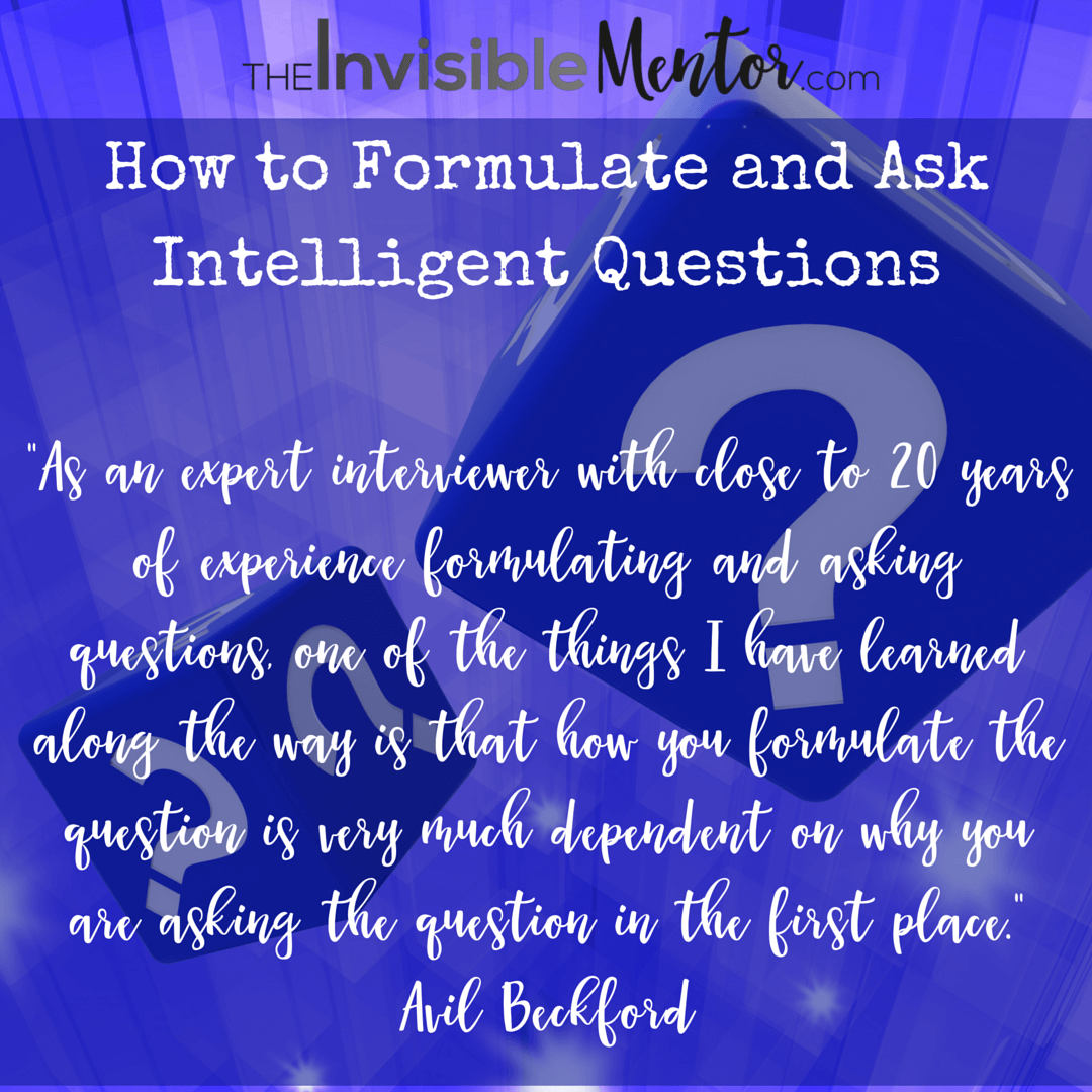 How to Formulate and Ask Intelligent Questions