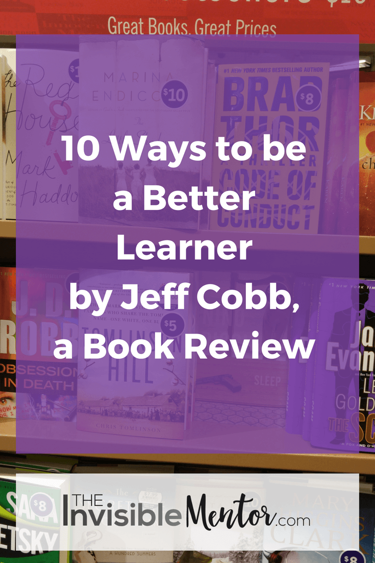 10 Ways to be a Better Learner by Jeff Cobb, 10 Ways to be a Better Learner, Jeff Cobb