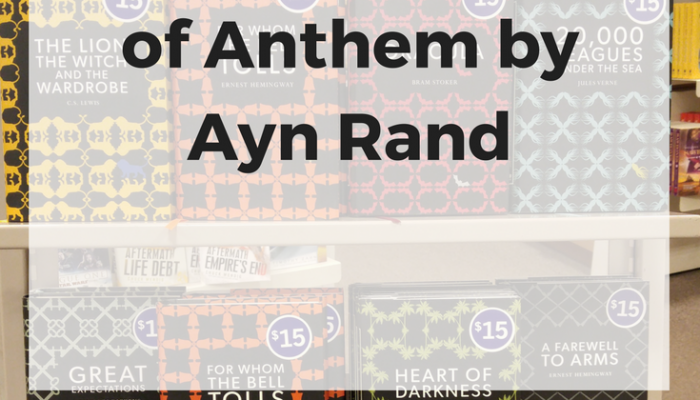 SummaReview of Anthem by Ayn Rand