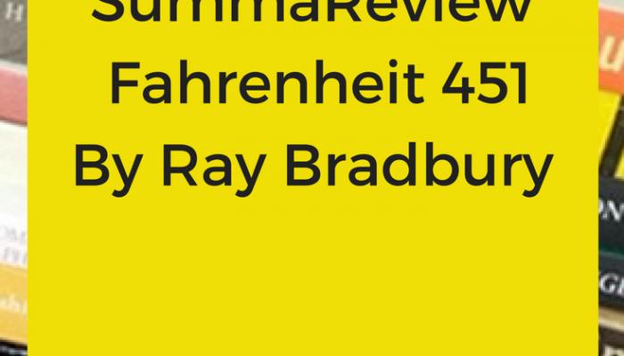 SummaReview of Fahrenheit 451 by Ray Bradbury