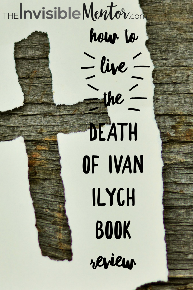 the death of ivan ilych, leo tolstoy, how we live, death and dying