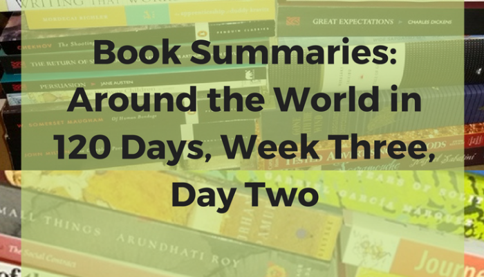 Book Summaries: Around the World in 120 Days, Week Three, Day Two