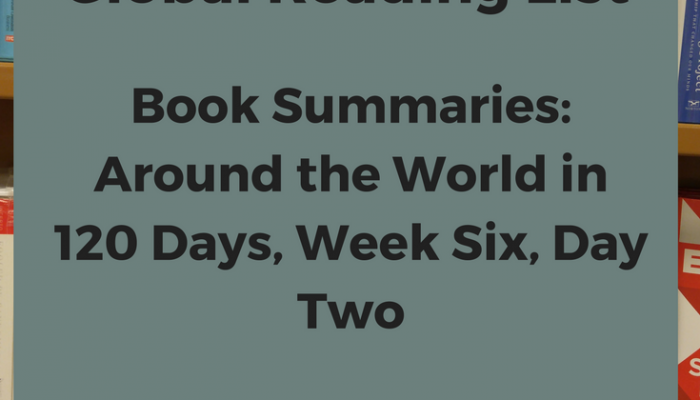 Book Summaries: Around the World in 120 Days, Week Six, Day Two