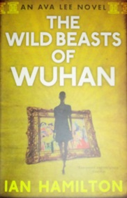 Book Review: The Wild Beasts of Wuhan by Ian Hamilton
