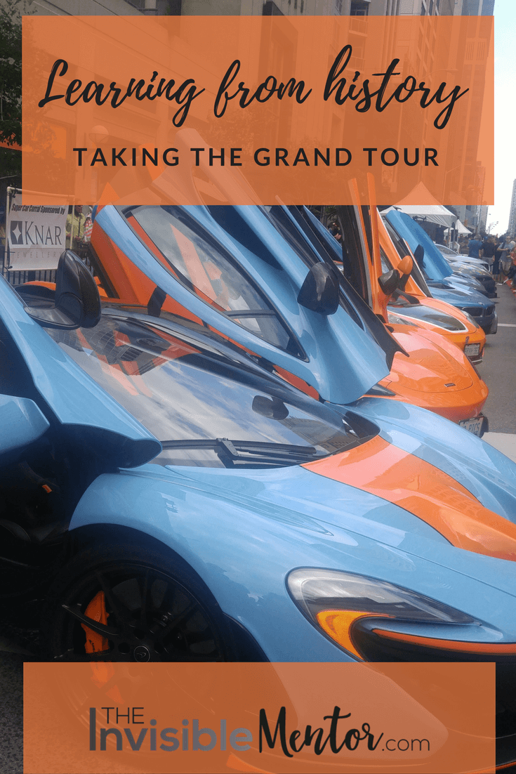 Learning from history, taking the Grand Tour