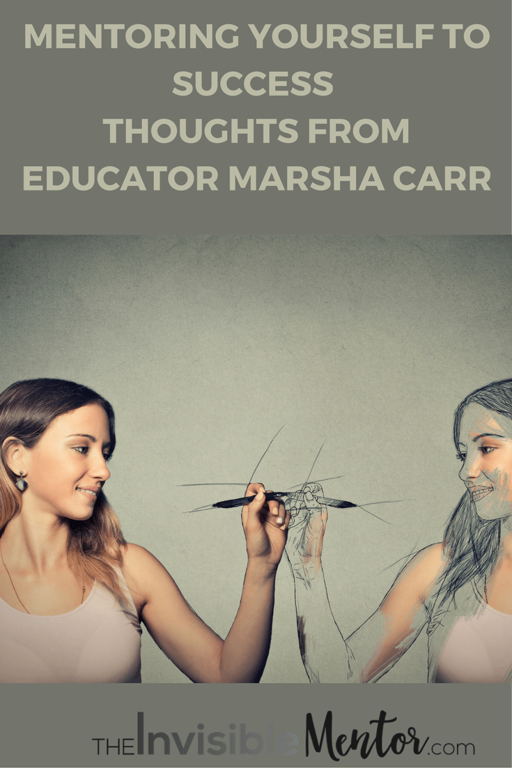 marhsa carr, mentoring yourself to success, mentoring yourself, invisible mentor. self mentor,