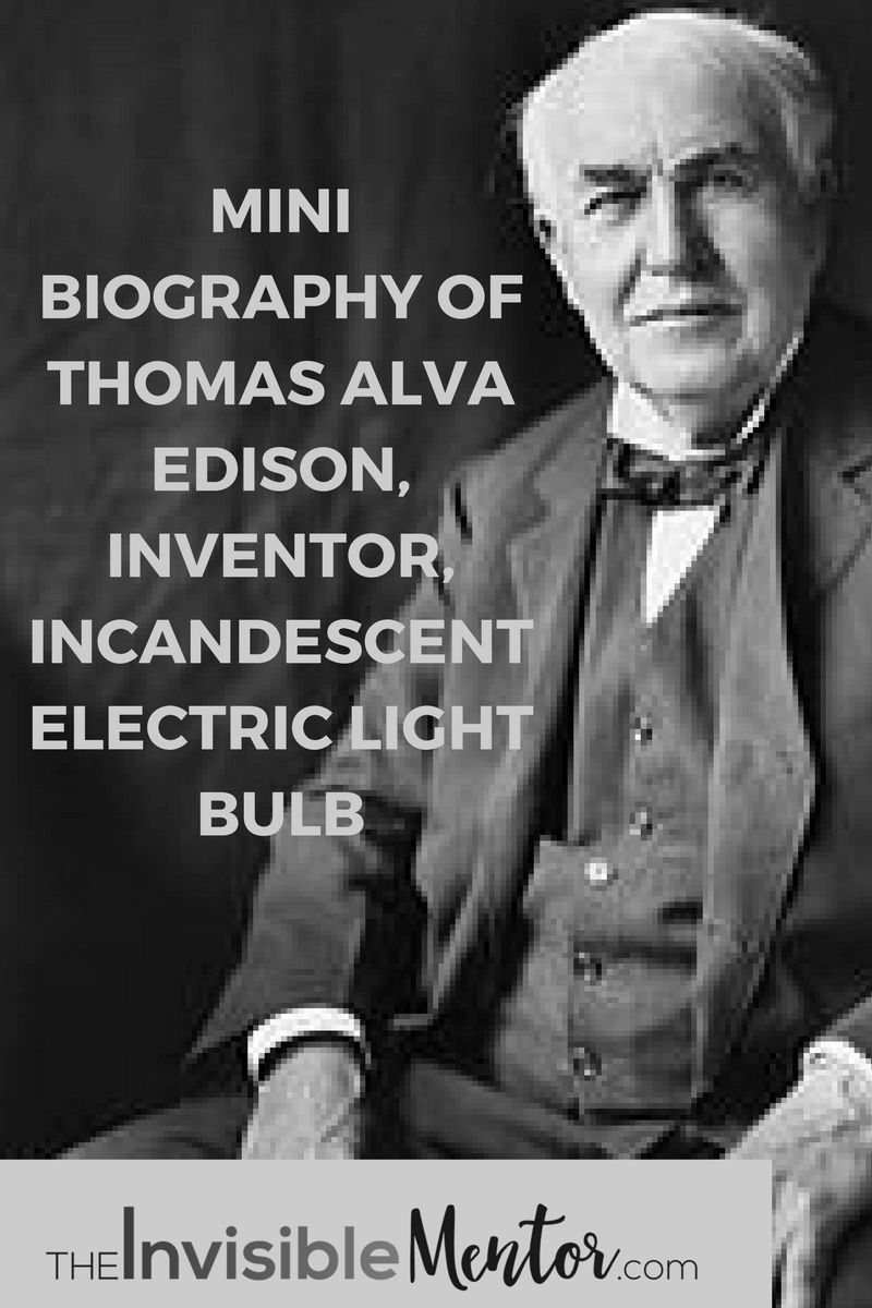 thomas alva edison inventor of incandescent electric light bulb biography thomas edison thomas edison facts facts thomas edison life thomas alva edison