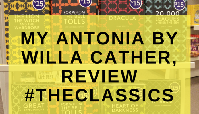 My Antonia by Willa Cather, Review #theclassics